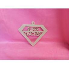 4mm Thick Super Teacher Hanging plaque
